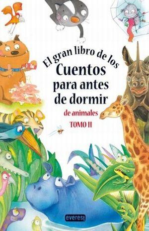GRAN LIBRO DE LOS CUENTOS PARA ANTES DE DORMIR DE ANIMALES, EL / TOMO II / PD.