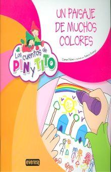UN PAISAJE DE MUCHOS COLORES / LOS CUENTOS DE PIN Y TITO