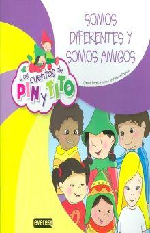 SOMOS DIFERENTES Y SOMOS AMIGOS / LOS CUENTOS DE PIN Y TITO