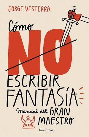 Cómo NO escribir fantasía