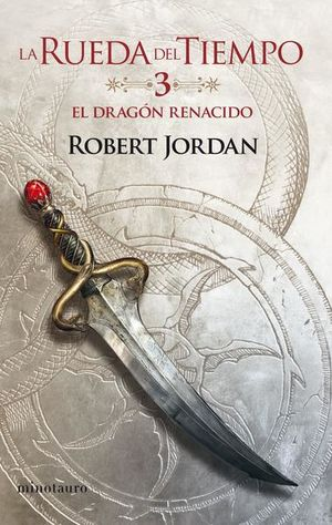 El dragón renacido / La rueda del tiempo / vol. 3