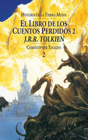 LIBRO DE LOS CUENTOS PERDIDOS 2, EL / HISTORIA DE LA TIERRA MEDIA VOL. 2 / PD.