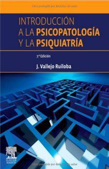 INTRODUCCION A LA PSICOPATOLOGIA Y LA PSIQUIATRIA / 7 ED.