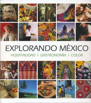 EXPLORANDO MEXICO. HOSPITALIDAD GASTRONOMIA COLOR / 2 ED. / PD.