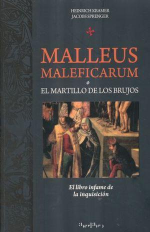 MALLEUS MALEFICARUM O EL MARTILLO DE LOS BRUJOS