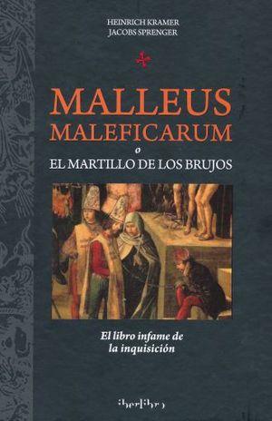 MALLEUS MALEFICARUM O EL MARTILLO DE LOS BRUJOS / PD.