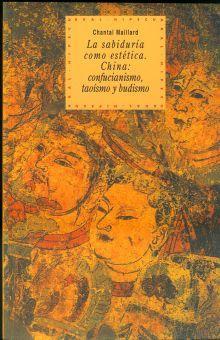 SABIDURIA COMO ESTETICA. CHINA CONFUCIANISMO TAOISMO Y BUDISMO