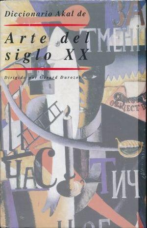 DICCIONARIO AKAL DE ARTE DEL SIGLO XX / PD.