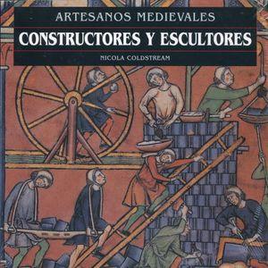 ARTESANOS MEDIEVALES. CONSTRUCTORES Y ESCULTORES