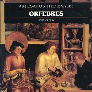 ARTESANOS MEDIEVALES. ORFEBRES