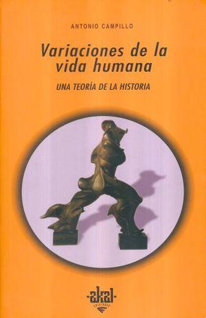 VARIACIONES DE LA VIDA HUMANA. UNA TEORIA DE LA HISTORIA