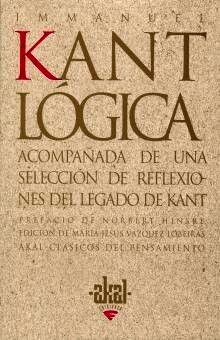 LOGICA. ACOMPAÑADA DE UNA SELECCION DE REFLEXIONES DEL LEGADO DE KANT