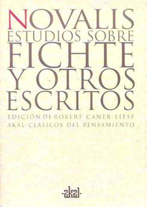 ESTUDIOS SOBRE FICHTE Y OTROS ESCRITOS / NOVALIS