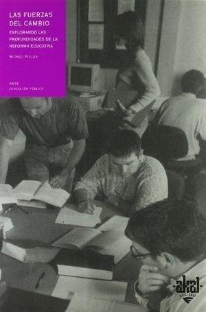 FUERZAS DEL CAMBIO, LAS. EXPLORANDO LAS PROFUNDIDADES DE LA REFORMA EDUCATIVA