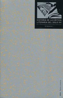 HISTORIA DE LA CRITICA LITERARIA DEL SIGLO XX. DEL FORMALISMO AL POSTESTRUCTURALISMO
