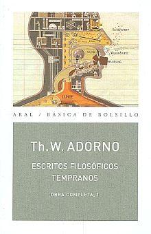 OBRA COMPLETA / THEODOR W. ADORNO / TOMO 1 ESCRITOS FILOSOFICOS TEMPRANOS