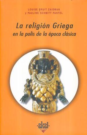 RELIGION GRIEGA EN LA POLIS DE LA EPOCA CLASICA, LA