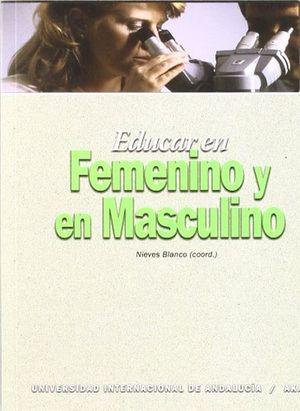 EDUCAR EN FEMENINO Y EN MASCULINO