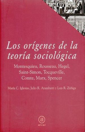 ORIGENES DE LA TEORIA SOCIOLOGICA, LOS