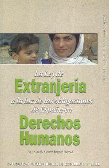 LEY DE EXTRANJERIA A LA LUZ DE LAS OBLIGACIONES DE ESPAÑA EN DERECHOS HUMANOS