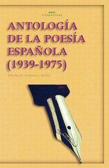 ANTOLOGIA DE LA POESIA ESPAÑOLA. 1939 1975