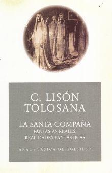 SANTA COMPAÑA, LA. FANTASIAS REALES REALIDADES FANTASTICAS