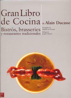 GRAN LIBRO DE COCINA BISTROS BRASSERIES Y RESTAURANTES TRADICIONALES / PD.