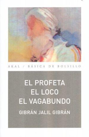PROFETA, EL / EL LOCO / EL VAGABUNDO