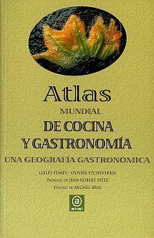 ATLAS MUNDIAL DE COCINA Y GASTRONOMIA. UNA GEOGRAFIA GASTRONOMICA