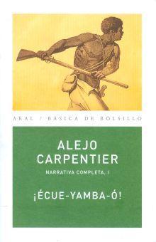 ECUE YAMBA O / NARRATIVA COMPLETA / VOL. I