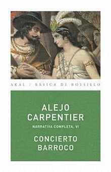CONCIERTO BARROCO / NARRATIVA COMPLETA / VOL. VI