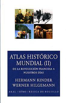 ATLAS HISTORICO MUNDIAL II. DE LA REVOLUCION FRANCESA A NUESTROS DIAS