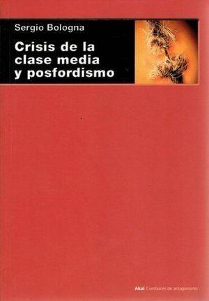 CRISIS DE LA CLASE MEDIA Y POSFORDISMO