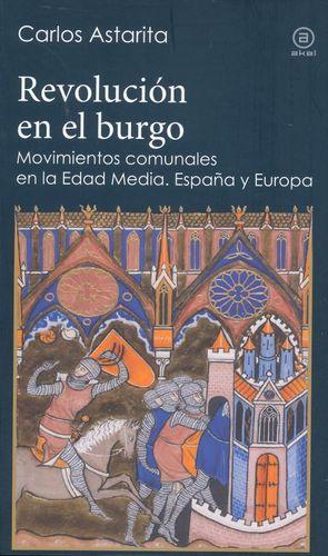 REVOLUCION EN EL BURGO. MOVIMIENTOS COMUNALES EN LA EDAD MEDIA. ESPAÑA Y EUROPA