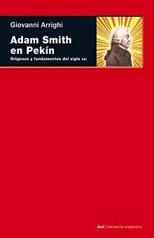 ADAM SMITH EN PEKIN. ORIGENES Y FUNDMENTOS DEL SIGLO XXI