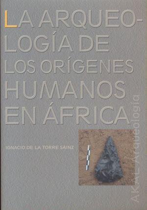 ARQUEOLOGIA DE LOS ORIGENES HUMANOS EN AFRICA, LA