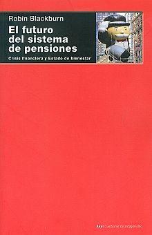 FUTURO DEL SISTEMA DE PENSIONES, EL. CRISIS FINANCIERA Y ESTADO DE BIENESTAR