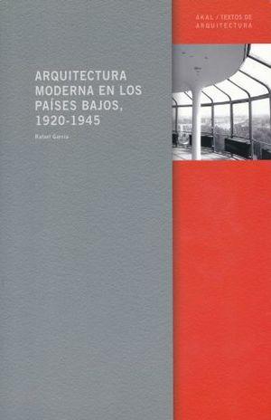 ARQUITECTURA MODERNA EN LOS PAISES BAJOS 1920 - 1945