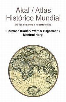 ATLAS HISTORICO MUNDIAL. DE LOS ORIGENES A NUESTROS DIAS