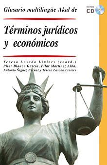 GLOSARIO MULTILINGUE AKAL DE TERMINOS JURIDICOS Y ECONOMICOS / PD. (INCLUYE CD)