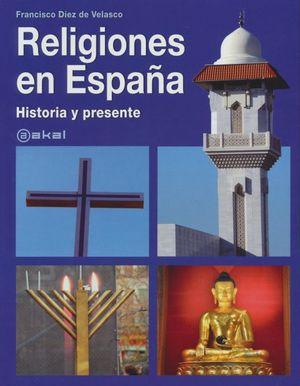 RELIGIONES EN ESPAÑA. HISTORIA Y PRESENTE / PD.