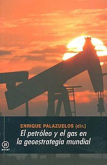 PETROLEO Y EL GAS EN LA GEOESTRATEGIA MUNDIAL, EL