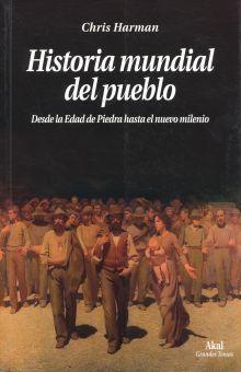 HISTORIA MUNDIAL DEL PUEBLO. DESDE LA EDAD DE PIEDRA HASTA EL NUEVO MILENIO