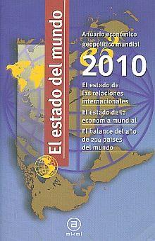 ESTADO DEL MUNDO 2010, EL. ANUARIO ECONOMICO GEOPOLITICO MUNDIAL