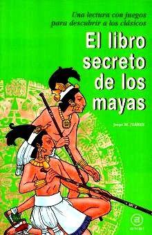 LIBRO SECRETO DE LOS MAYAS, EL