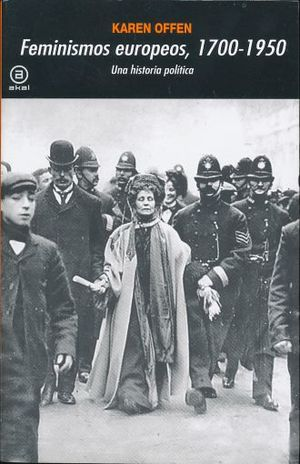 FEMINISMOS EUROPEOS UNA HISTORIA POLITICA 1700 - 1950