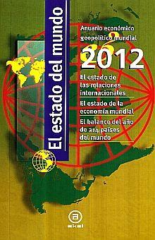 ESTADO DEL MUNDO 2012, EL. ANUARIO ECONOMICO GEOPOLITICO MUNDIAL