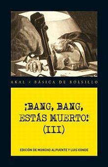 BANG BANG ESTAS MUERTO / VOL. 3