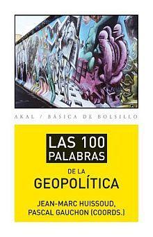 100 PALABRAS DE LA GEOPOLITICA, LAS