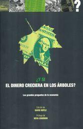 Y SI EL DINERO CRECIERA EN LOS ARBOLES / PD.